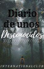 Diario de unos desconocidos by internationalclub