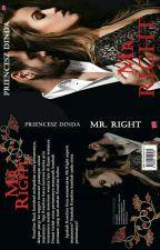 Mr. Right by PrienceszDinda