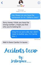 Accidents Occur (camren)  by lostinspace__