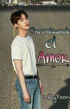 Encontrando el Amor♡ (Sanha & Tú) [EN EDICIÓN] by LillyYoon