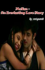 Manan- An Everlasting Love Story (Completed) by zestysarah