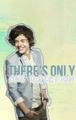 There's Only One Direction {Harry Styles/One Direction FanFiction