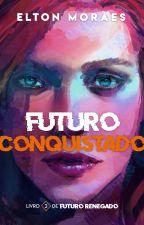 Futuro Renegado #2: A Chave para a Salvação (Ficção LGBT) by EltonMoraes