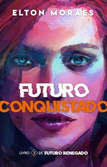 Futuro Renegado #2: A Chave para a Salvação (Ficção LGBT)