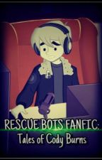 Rescue bots Fanfic: Tales of Cody Burns by shadedknight