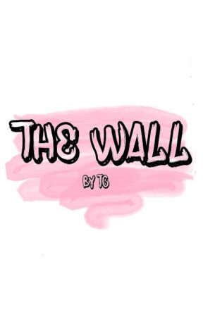 THE WALL by torielgaines