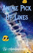 Anime Pick up lines by Animefangirlsrock