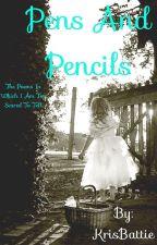 Pens And Pencils by KrisBattie