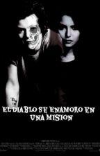 El diablo se enamoro en una misión |Harry&tu| by La-magia-ciega