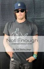 Not Enough (A Norman Reedus One-shot) by soulstealingginger