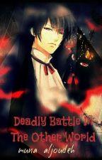 Deadly Battle**المعركة المميتة   by Coldsnow5
