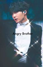 || ANGRY BROTHER || Yoongi FF (smut fiction) by dalnimeeanddreams