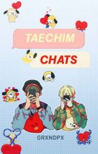TaeChim Chats ✔✔  » Kth;Pjm by Grxndpx