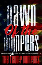 Dawn of The Dumpers: A Trump Novel by trump_dumpers