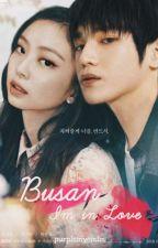 Busan, im in Love! | JENYONG️ ✔ by purplemyemim_