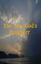 The Sun God's Daughter by TurnTech_GodHead