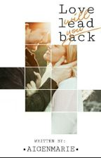 Love Will Lead You Back ( Without You book 2 ) by aigenmariebuco