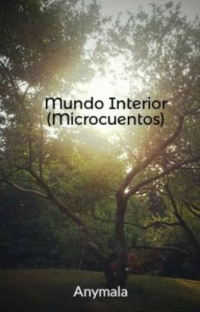 Mundo Interior (Microcuentos) by Anymala