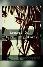 Regret Of A Falling Star  (Part2) by Pusangaliengers