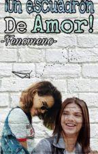 ¡Un escuadrón de amor! (K.J y TÚ) (EDITANDO) by -fenomeno-