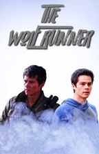 The Wolf Runner [Teen Wolf x The Maze Runner] by ecc903