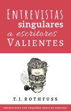 Entrevistas singulares a escritores valientes by Rothfuss