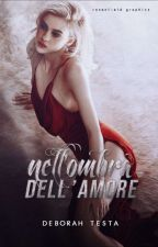 Nell'ombra dell'amore by DeHead