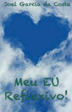 Meu EU reflexivo! by JoeFather