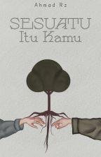 Sesuatu Itu KAMU by AhmadRz