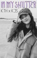 In My Shutter (Taehyung x Jisoo) by yoonjm