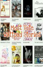 Most Vote Wattpad Stories by Hsshbsbszjsbb