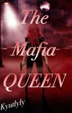 The Mafia Queen(Very Slow Ud) by kyutlyly