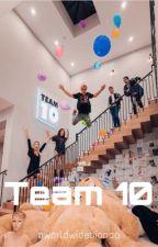 Team 10 - Under Major Editing  by iamsocolorblind