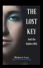 The Lost Key and the Golden Hilt by MadysonLoya