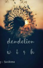Dandelion Wish[Completed] by SusiAnneNJ