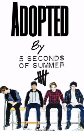 Adopted By 5SOS by cuddlemecalxum