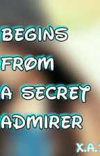 Begins From a Secret Admirer by Angga0711