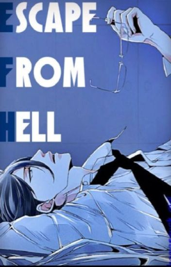 Black Butler: Escape From Hell (Ciel x Reader)