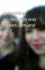 something wicked this way comes: Jim and Will. by mythfreakwhipple