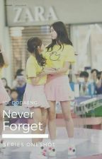 [Series Oneshot] [I.O.I - DoDaeng] Never Forget by __YeMin__