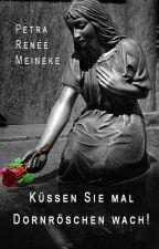 Küssen Sie mal Dornröschen wach! (Leseprobe) by Petra-Renee-Meineke