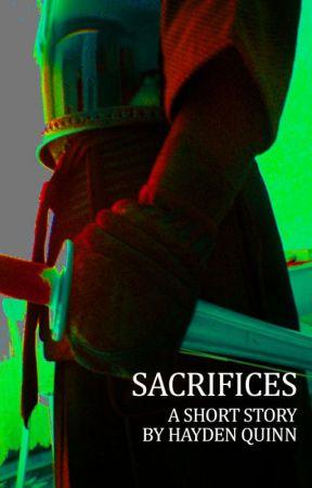 Sacrifices by hayden_quinn