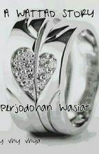 Perjodohan Wasiat by VhyVhya