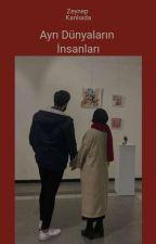 Ayrı Dünyaların İnsanları... by ZeynepBalamir6