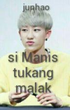 si Manis tukang malak (JunHao) by wenjunhao17