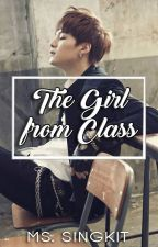 The Girl From Class by Ms_Singkit13
