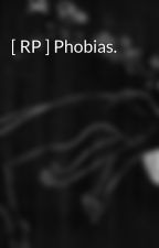 [ RP ] Phobias. by Isk666