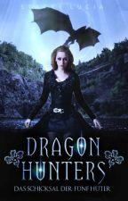 Dragon Hunters - Das Schicksal der fünf Hüter by queenluzifer
