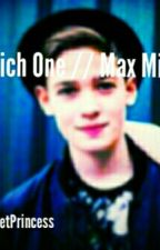 Which One \\ Max Mills by RxtchetPrincess