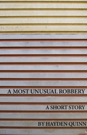 A Most Unusual Robbery by hayden_quinn